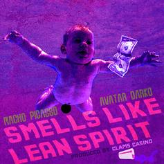 Nacho Picasso & Avatar Darko - Smells Like Lean Spirit