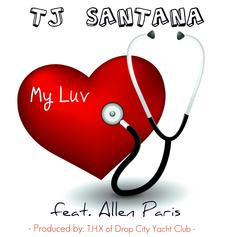 TJ Santana - My Luv  (Prod. By THX)