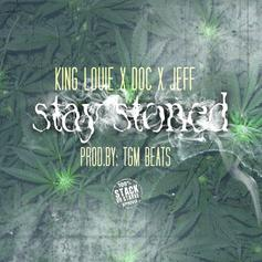 King Louie - Stay Stoned Feat. Doc & Jeff