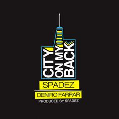 Deniro Farrar - City On My Back  (Prod. By Spadez)