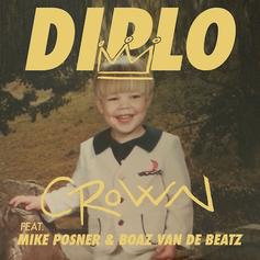 Diplo - Crown Feat. Mike Posner, Boaz Van De Beatz & RiFF RAFF