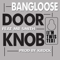 Bangloose - Door Knob (I'm Twisted)
