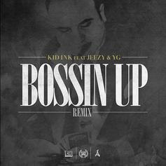 Kid Ink - Bossin' Up (Remix)  Feat. Jeezy & YG (Prod. By Lifted)