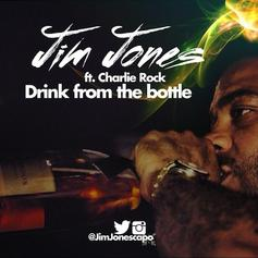 Jim Jones - Drink From The Bottle Feat. Charlie Rock