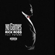 Rick Ross - No Games [CDQ] Feat. Future