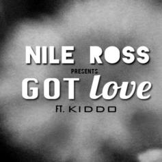 Nile Ross - Got Love Feat. Kiddo