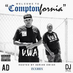 Welcome To ComptonFornia (Hosted by Adrian Swish)
