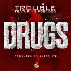 Trouble (ATL) - D.R.U.G.S Feat. PDE1000
