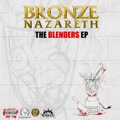 Bronze Nazareth - She Aint The Same Feat. Boldy James