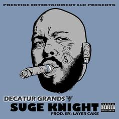 Decatur Grands - Suge Knight  (Prod. By Layer Cake)