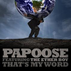 Papoose - That's My Word Feat. The Ether Boy