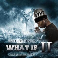 Fredro Starr - What If II