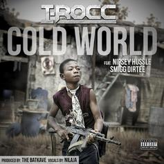 I-Rocc - Cold World Feat. Nipsey Hussle & Smigg Dirtee
