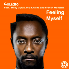 will.i.am - Feeling Myself  Feat. Miley Cyrus, French Montana & Wiz Khalifa