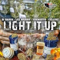 DJ Rah2k - Light It Up Feat. Lee Majors, Cellski & Yukmouth