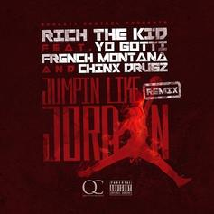 Rich The Kid - Jumpin Like Jordan (Remix) Feat. Yo Gotti, French Montana & Chinx