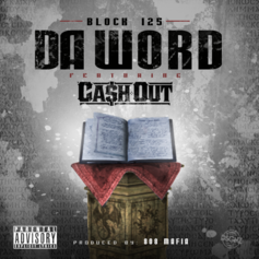 Block 125 - Da Word Feat. Ca$h Out