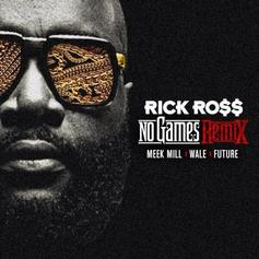 Rick Ross - No Games (Remix) Feat. Meek Mill, Wale & Future