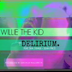 Willie The Kid - Delirium Feat. Sean Price & Sha Stimuli