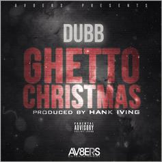 DUBB - Ghetto Christmas  (Prod. By Hank Iving)