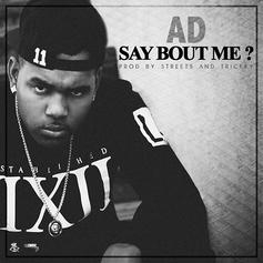 AD - Say Bout Me