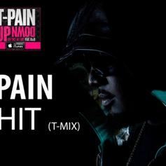 T-Pain - Sh!t (Remix)