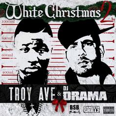Troy Ave - White Christmas 2 (Hosted by DJ Drama)