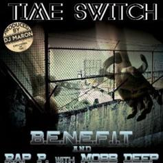 Benefit - Time Switch Feat. Mobb Deep & Rap P