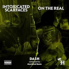 Da$h - Intoxicated Scarfaces Feat. Remy Banks