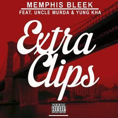 Memphis Bleek - Extra Clips Feat. Uncle Murda & Yung Kha