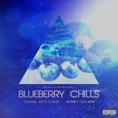 Chanel West Coast - Blueberry Chills Feat. Honey Cocaine