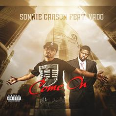 Sonnie Carson - Come On  Feat. Vado (Prod. By The HeatMakerz)