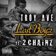 Troy Ave - Lost Boyz (CDQ) Feat. 2 Chainz