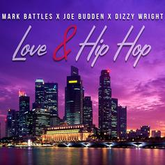 Mark Battles - Love & Hip-Hop Feat. Joe Budden & Dizzy Wright