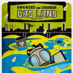 AWKWORD - Gas Land (Frack Off)  Feat. Chaundon (Prod. By Numonics)