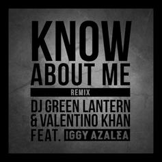 DJ Green Lantern - Know About Me (Remix) Feat. Valentino Khan & Iggy Azalea