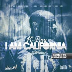 K-Boy - I Am California (Hosted by DJ Mark Da Spot & DJ Goonie)