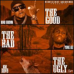 Nino Brown - The Good, The Bad, The Ugly Feat. Yung Ali