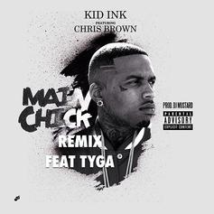Kid Ink - Main Chick (Remix) Feat. Tyga & Chris Brown
