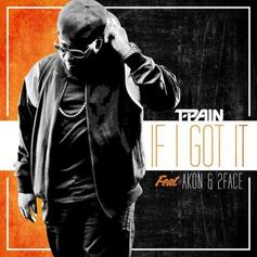 T-Pain - I Got It  Feat. Akon & 2Face (Prod. By Cam Osteen & J. Hill)