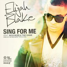 Elijah Blake - Sing For Me Feat. Rick Ross & The Game
