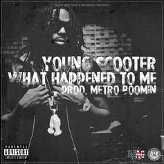 Young Scooter - What Happened To Me  (Prod. By Metro Boomin)