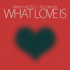 Mikkey Halsted - What Love Is  Feat. Tia London (Prod. By The Legendary Traxster)