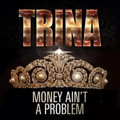 Trina - Money Aint A Problem