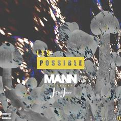 Mann - It's Possible  Feat. Jetpack Jones (Prod. By DariTheSpazz)