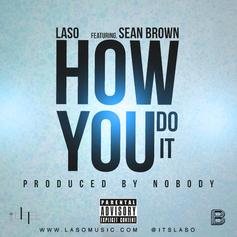 Laso - How You Do It Feat. Sean Brown