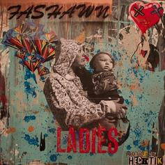 Fashawn - Ladies  (Prod. By Hecktic)