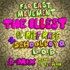 Far East Movement - The Illest (Remix) Feat. RiFF RAFF, ScHoolboy Q & B.o.B