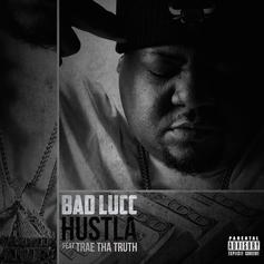 Bad Lucc - Hustla Feat. Trae Tha Truth