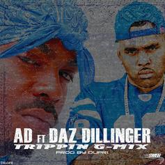 AD - Trippin (Remix) Feat. Daz Dillinger